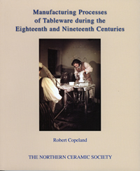 Manufacturing Processes of Tableware during the Eighteenth and Nineteenth Centuries