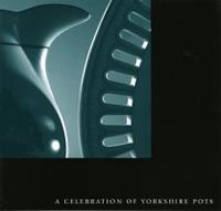 A Celebration of Yorkshire Pots